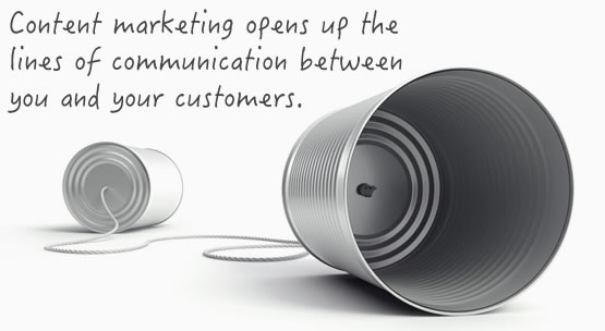 Content Marketing opens up lines of communication
